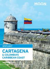Moon Spotlight Cartagena & Colombia's Caribbean Coast
