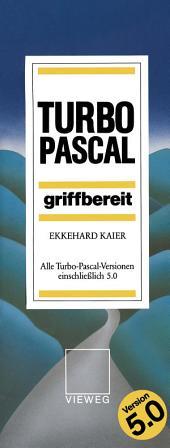 Turbo Pascal griffbereit: Alle Turbo-Pascal-Versionen einschließlich 5.0, Ausgabe 2