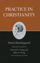Kierkegaard's Writings, XX, Volume 20: Practice in Christianity: Practice in Christianity