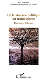 De la violence politique au traumatisme: Errances et Solitudes