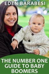 The Number One Guide To Baby Boomers