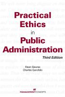 Practical Ethics In Public Administration PDF