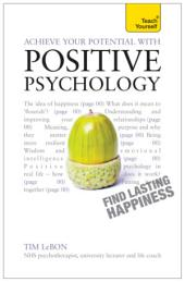 Achieve Your Potential with Positive Psychology: Teach Yourself