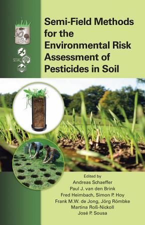 Semi Field Methods for the Environmental Risk Assessment of Pesticides in Soil PDF