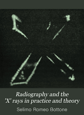 Radiography and the 'X' rays in practice and theory: with constructional and manipulatory details