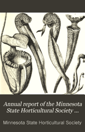 Annual Report of the Minnesota State Horticultural Society: For the Year ..., Volumes 17-18