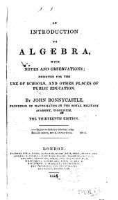 An introduction to algebra: with notes and observations; designed for the use of schools, and other places of public education