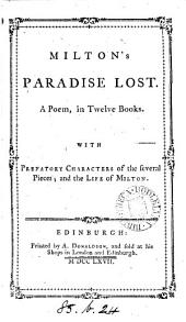 Milton's Paradise lost, a poem. With prefatory characters of the several pieces; and the life of Milton