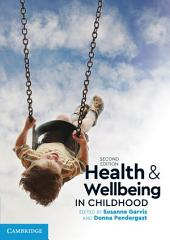 Health and Wellbeing in Childhood: Edition 2