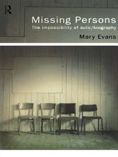 Missing Persons: The Impossibility of Auto/Biography