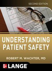 Understanding Patient Safety  Second Edition PDF