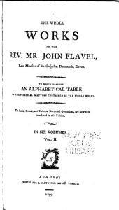 Whole Works of the Rev. Mr. John Flavel: Volume 2
