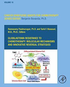 Glioblastoma Resistance to Chemotherapy  Molecular Mechanisms and Innovative Reversal Strategies