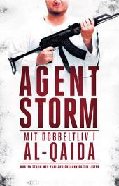 Agent Storm: Mit dobbeltliv i al-Qaida