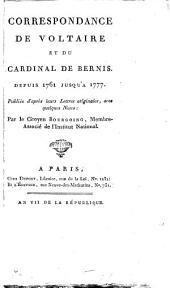 Correspondance de Voltaire et du cardinal de Bernis, depuis 1761 jusqu'à 1777
