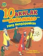 10 Akhlak Nabi Muhammad yang Mengagumkan