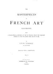 The Masterpieces of French Art Illustrated: Being a Biographical History of Art in France, from the Earliest Period to and Including the Salon of 1882, Volume 2