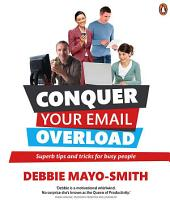 Conquer Your Email Overload: Super Tips and Tricks for Busy People