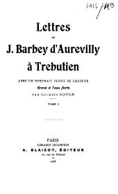 Lettres de J. Barbey d'Aurevilly à Trebutien: Volumes1à2