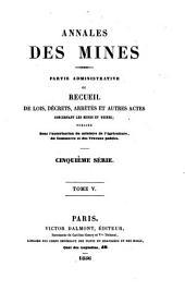 Annales des mines, partie administrative, ou Recueil de lois, décrets, arrètés et autres actes concernant les mines et usines: Volume5