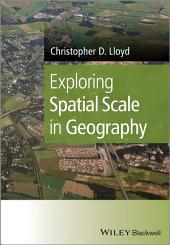 Exploring Spatial Scale in Geography