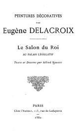 Peintures décoratives par Eugène Delacroix: le Salon du Roi au Palais Législatif