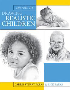 Secrets To Drawing Realistic Children PDF
