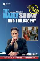 The Daily Show and Philosophy PDF