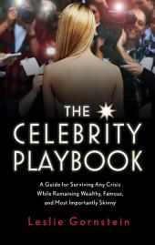 The Celebrity Playbook: The Insider s Guide to Living Like a Star