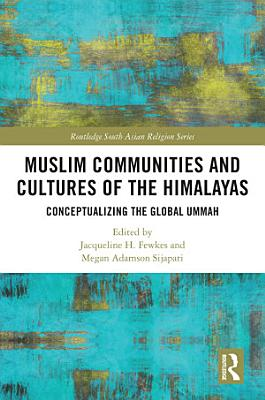 Muslim Communities and Cultures of the Himalayas PDF
