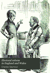 Electoral Reform in England and Wales: The Development and Operation of the Parliamentary Franchise, 1832-1885