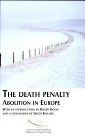 The Death Penalty: Abolition in Europe, Volume 285