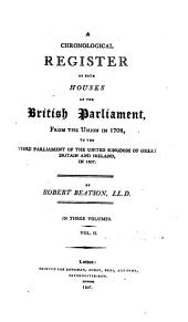 A chronological register of both houses of the British parliament, from ... 1708, to ... 1807