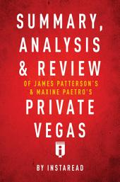 Summary, Analysis & Review of James Patterson's and Maxine Paetro's Private Vegas by Instaread