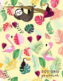 Dot Grid Journal: Flamingo + Sloth Print Dotted Grid Notebook Journal Large A4