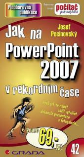 Jak na PowerPoint 2007: v rekordním čase