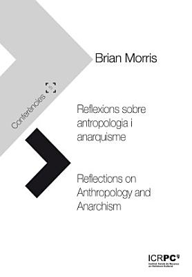 Reflexions sobre antropologia i anarquisme   Reflections on Anthropology and Anarchism PDF