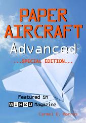 Paper Aircraft Advanced: Featured in WIRED Magazine