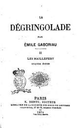 La dégringolade par Émile Gaboriau: Les maillefert, Volume2