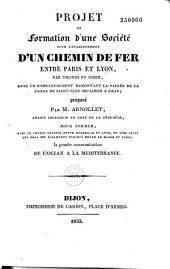 Projet de formation d'une Société pour l'établissement d'un chemin de fer entre Paris et Lyon par Troyes et Dijon
