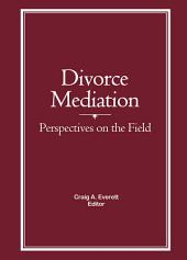 Divorce Mediation: Perspectives on the Field