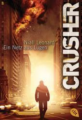 CRUSHER - Ein Netz aus Lügen: Thriller