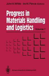 Progress in Materials Handling and Logistics: Volume 1