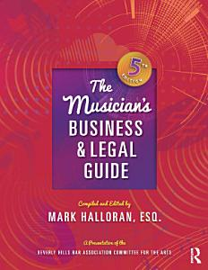 The Musician s Business and Legal Guide  Fifth Edition PDF