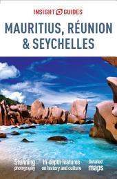 Insight Guides Mauritius, Réunion & Seychelles: Edition 2