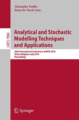Analytical and Stochastic Modeling Techniques and Applications PDF