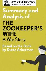 Summary and Analysis of The Zookeeper s Wife  A War Story PDF