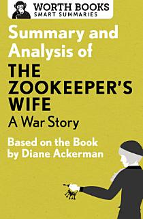Summary and Analysis of The Zookeeper s Wife  A War Story Book