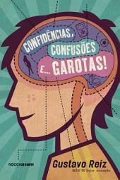 Confidências, confusões e... garotas!