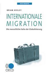 OECD Insights Internationale Migration Die menschliche Seite der Globalisierung: Die menschliche Seite der Globalisierung